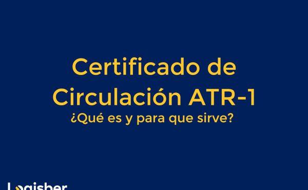 Certificado de Circulación ATR-1